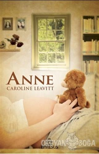 Anne - Caroline Leavitt - Ephesus Yayınları