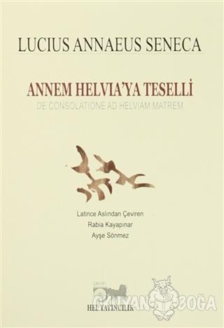 Annem Helvia'ya Teselli