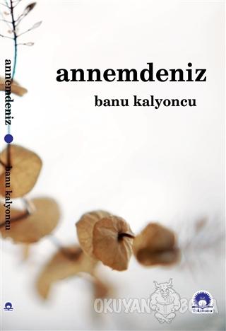 Annemdeniz - Banu Kalyoncu - Liman Yayınları