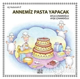 Annemiz Pasta Yapacak - Üç Kuzucuk 2 (Ciltli)