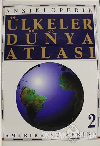 Ansiklopedik Ülkeler ve Dünya Atlası Cilt 2 (Ciltli)