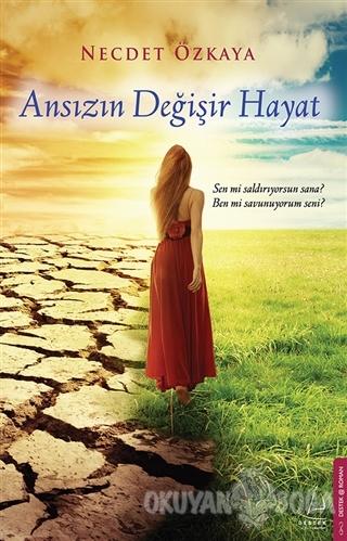 Ansızın Değişir Hayat - Necdet Özkaya - Destek Yayınları