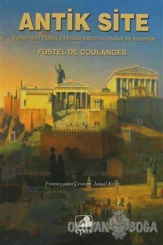 Antik Site - Fustel De Coulanges - Epos Yayınları