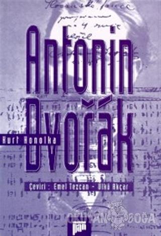 Antonin Dvorak - Kurt Honolka - Pan Yayıncılık