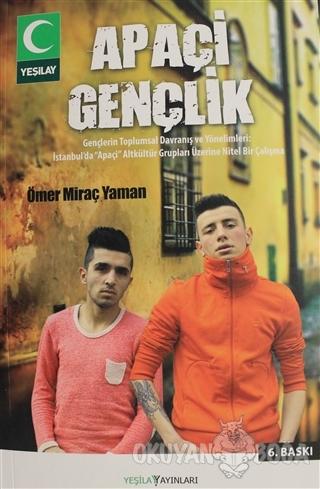 Apaçi Gençlik - Ömer Miraç Yaman - Yeşilay Yayınları