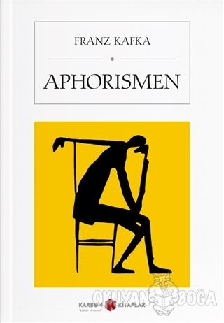 Aphorismen - Franz Kafka - Karbon Kitaplar