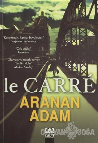 Aranan Adam - John Le Carre - Altın Kitaplar