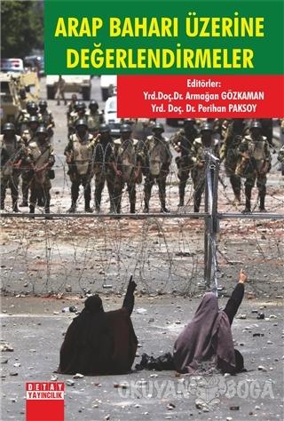 Arap Baharı Üzerine Değerlendirmeler - Kolektif - Detay Yayıncılık - A