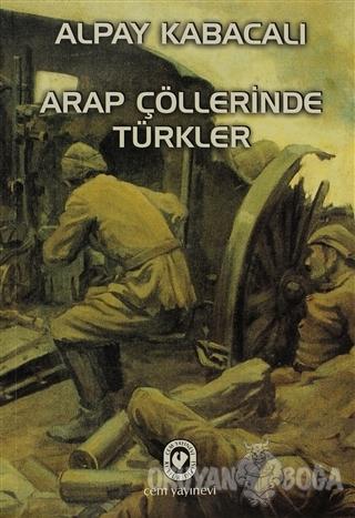 Arap Çöllerinde Türkler - Alpay Kabacalı - Cem Yayınevi