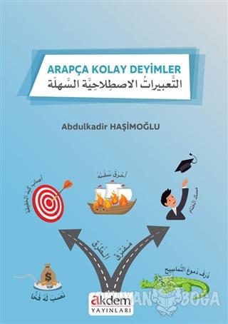 Arapça Kolay Deyimler - Abdulkadir Haşimoğlu - Akdem Yayınları