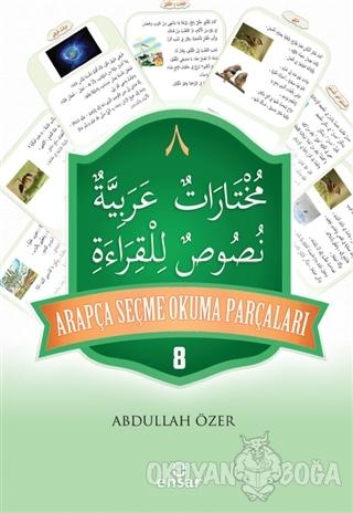 Arapça Seçme Okuma Parçaları 8 - Abdullah Özer - Ensar Neşriyat