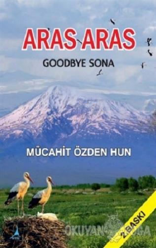 Aras Aras Goodbye Sona - Mücahit Özden Hun - Alter Yayıncılık