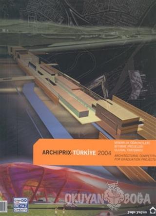 Archiprix Türkiye 2004 - Kolektif - YEM Yayın
