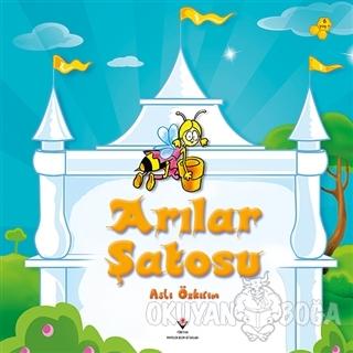Arılar Şatosu - Aslı Özkırım - TÜBİTAK Yayınları