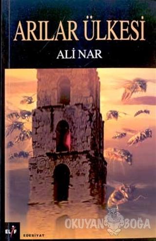 Arılar Ülkesi - Ali Nar - Elif Yayınları