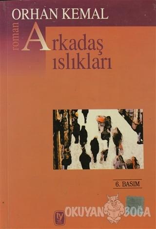 Arkadaş Islıkları - Orhan Kemal - Tekin Yayınevi