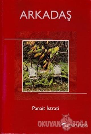 Arkadaş - Panait Istrati - Mendirek Yayıncılık