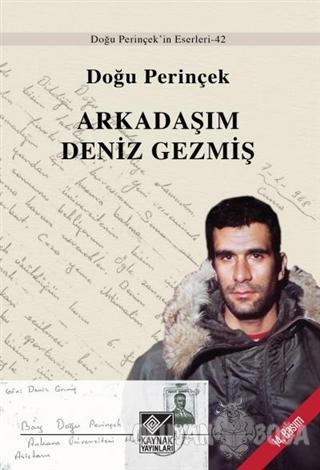 Arkadaşım Deniz Gezmiş - Doğu Perinçek - Kaynak Yayınları