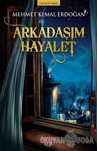 Arkadaşım Hayalet - Mehmet Kemal Erdoğan - Kariyer Yayınları
