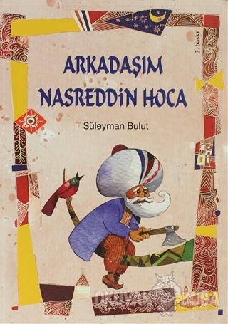 Arkadaşım Nasreddin Hoca - Süleyman Bulut - Tudem Yayınları