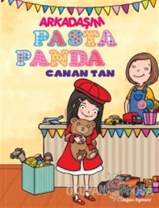 Arkadaşım Pasta Panda - Canan Tan - Doğan Egmont Yayıncılık