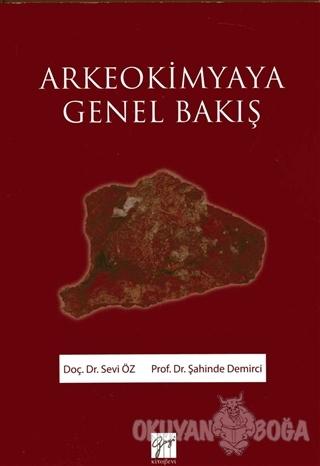 Arkeokimyaya Genel Bakış - Sevi Öz - Gazi Kitabevi