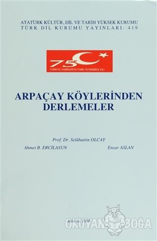 Arpaçay Köylerinden Derlemeler - Ahmet Bican Ercilasun - Türk Dil Kuru