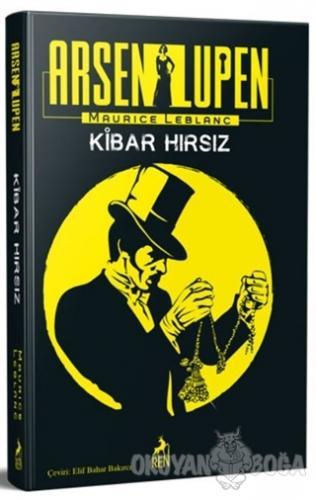 Arsen Lüpen - Kibar Hırsız - Maurice Leblanc - Ren Kitap