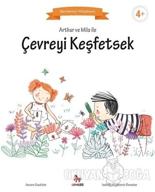 Arthur ve Mila ile Çevreyi Keşfetsek - Aurore Gauthier - Almidilli