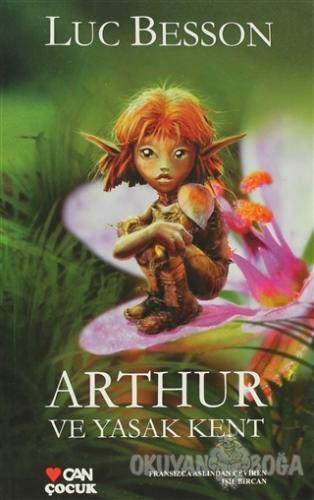 Arthur ve Yasak Kent - Luc Besson - Can Çocuk Yayınları