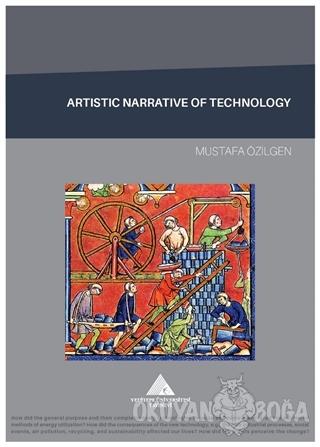Artistic Narrative of Technology - Mustafa Özilgen - Yeditepe Üniversi