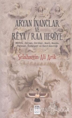 Aryan İnançlar ve Reya - Selahattin Ali Arik - İsmail Beşikçi Vakfı