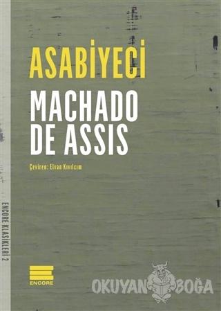 Asabiyeci - Machado De Assis - Encore Yayınları