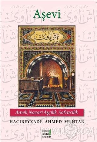 Aşevi - Hacıbeyzade Ahmed Muhtar - Ruhun Gıdası Kitaplar