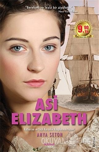 Asi Elizabeth - Anya Seton - Sonsuz Kitap Yayınları