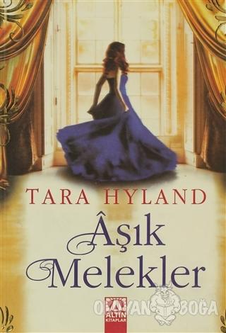 Aşık Melekler - Tara Hyland - Altın Kitaplar