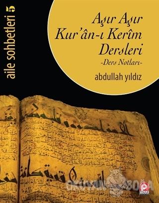 Aşır Aşır Kur'an-ı Kerim Dersleri - Abdullah Yıldız - Pınar Yayınları