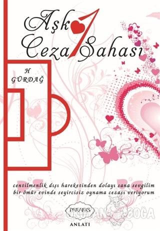 Aşk 1: Ceza Sahası - H. Gürdağ - Parafiks Yayınevi
