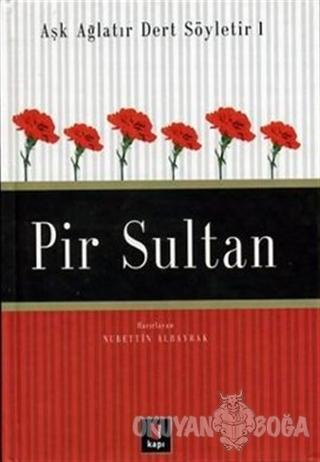 Aşk Ağlatır Dert Söyletir 1 Pir Sultan - Nurettin Albayrak - Kapı Yayı