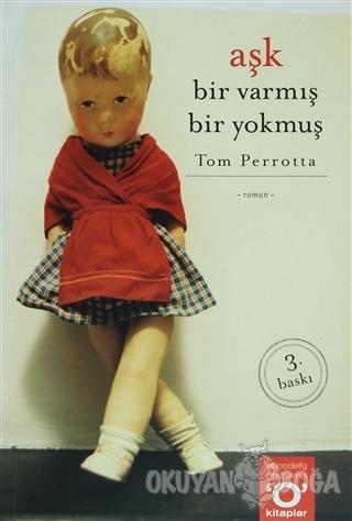 Aşk Bir Varmış Bir Yokmuş - Tom Perrotta - Okuyan Us Yayınları