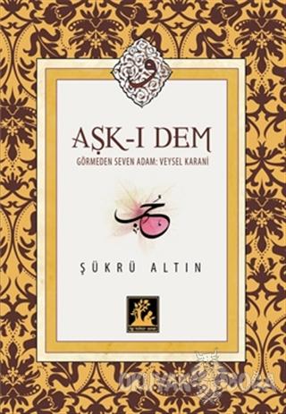 Aşk-ı Dem - Şükrü Altın - İlgi Kültür Sanat Yayınları