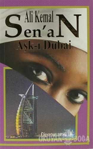 Aşk-ı Dubai - Ali Kemal Senan - Zinde Yayıncılık