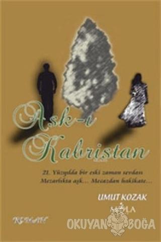 Aşk-ı Kabristan - Umut Kozak - Mola Kitap