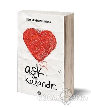 Aşk, Kalandır - Cem Seyhun Ünbay - Mühür Kitaplığı