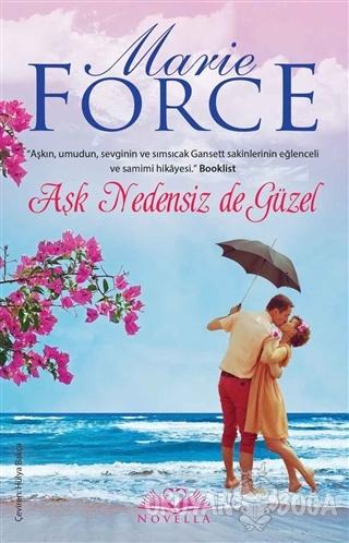 Aşk Nedensiz de Güzel - Marie Force - Novella