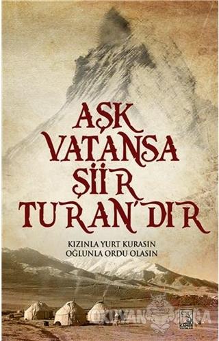 Aşk Vatansa Şiir Turan'dır - Kolektif - Kamer Yayınları