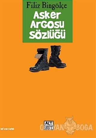 Asker Argosu Sözlüğü - Filiz Bingölçe - Alt Üst Yayınları