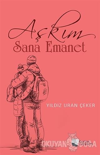 Aşkım Sana Emanet - Yıldız Uran Çeker - Karina Yayınevi