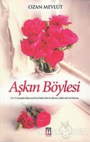 Aşkın Böylesi - Ozan Mevlüt - Uğur Tuna Yayınları