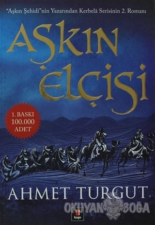 Aşkın Elçisi - Ahmet Turgut - Kapı Yayınları